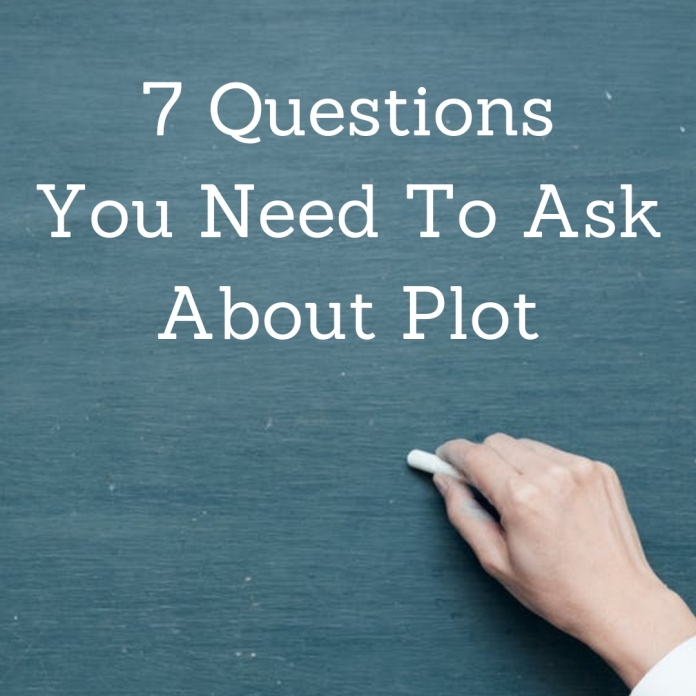 7 QuestionsYou Need To AskAbout PLOT
