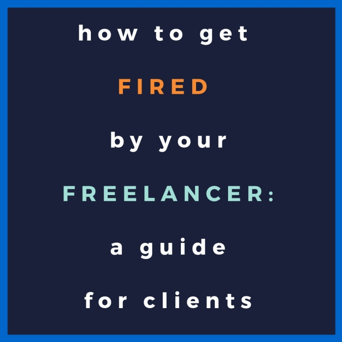 how to get fired by your_a guide for clients