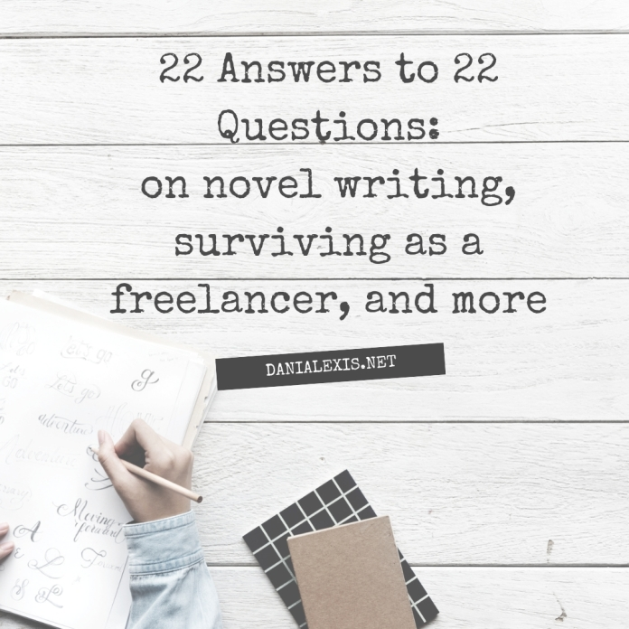 22 answers to 22 questions_on novel writing, surviving as a freelancer, and more
