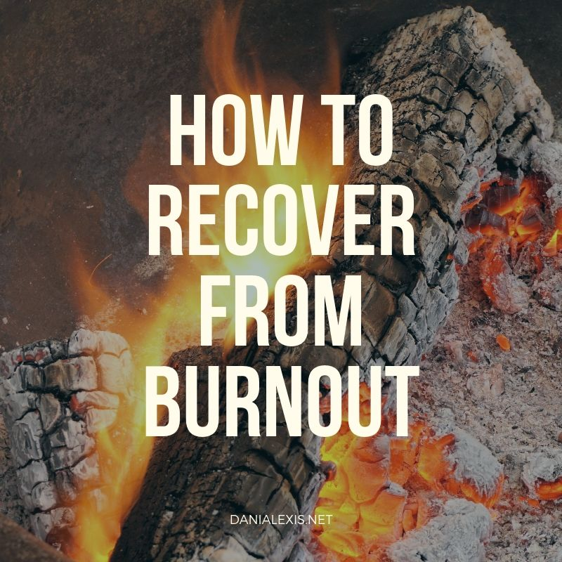 How to Recover From Burnout
