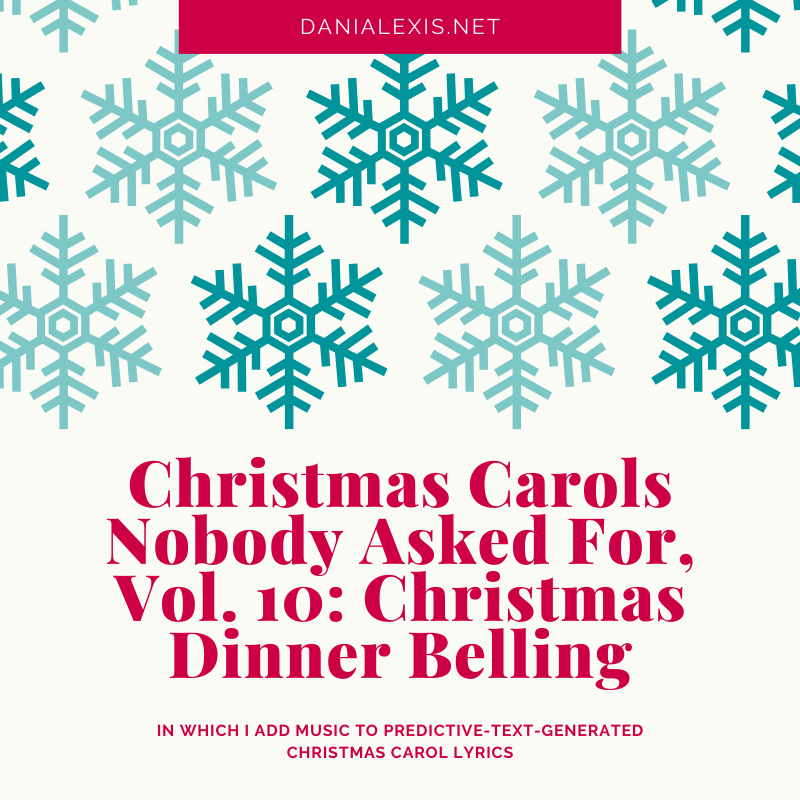 "Social media share image with blue snowflakes and red text on white background. The text is ""Christmas Carols Nobody Asked For, Vol. 10: Christmas dinner belling."""