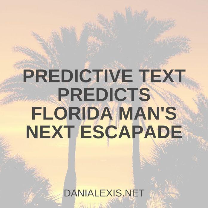predictive florida man